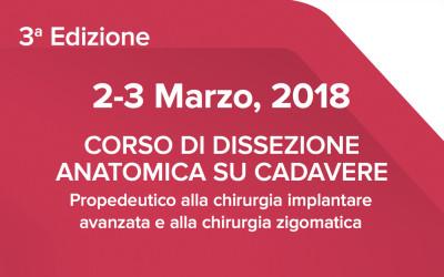 3° Edizione del Corso di Dissezione Anatomica su Cadavere 2 e 3 Marzo 2018 relatore Dott. Francesco Grecchi
